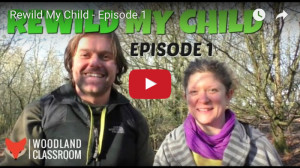 REWILD MY CHILD – OUR NEW VLOG